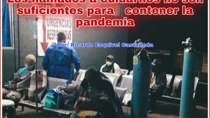 Los llamados a cuidarnos no son suficientes para contener la pandemia